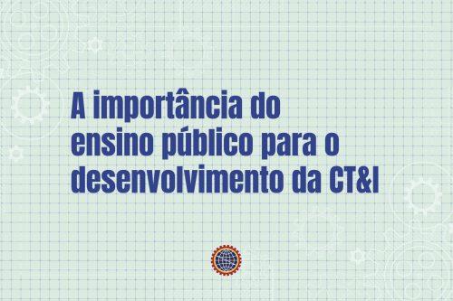 Editorial: A importância do ensino público para o desenvolvimento da CT&I