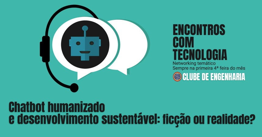 Chatbot humanizado e desenvolvimento sustentável: ficção ou realidade?
