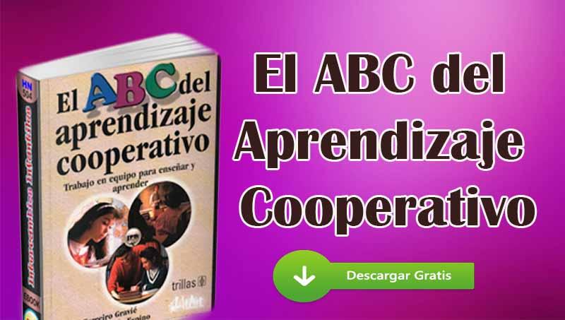 El ABC del Aprendizaje Cooperativo. Trabajo en equipo para enseñar y aprender