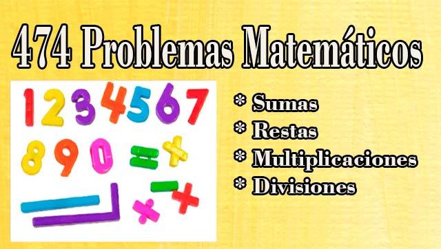 474 Problemas matemáticos de sumas, restas, multiplicaciones y divisiones