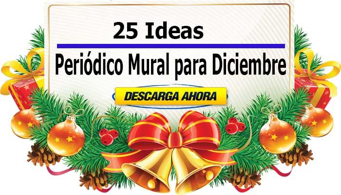 25 Ideas de Periódico Mural para Diciembre ( Descargar PDF )
