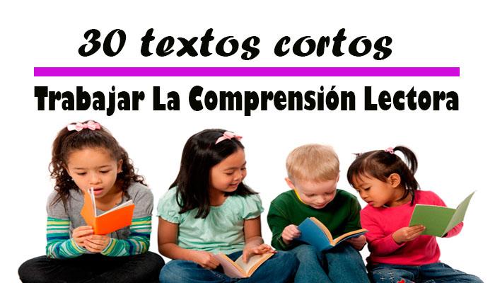 30 Textos Cortos para Trabajar La Comprensión Lectora ( Descargar PDF )