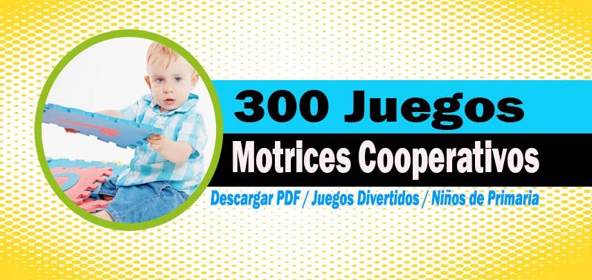 300 Juegos Motrices Cooperativos Divertidos Descargar Pdf