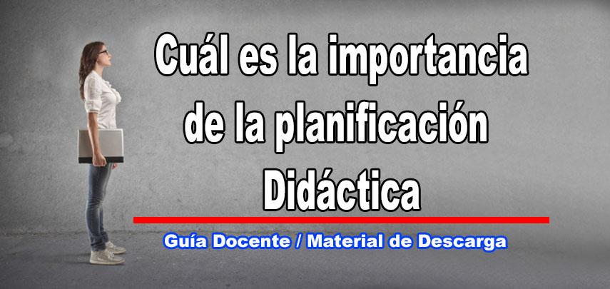 Cuál es la Importancia de la Planificación Didáctica