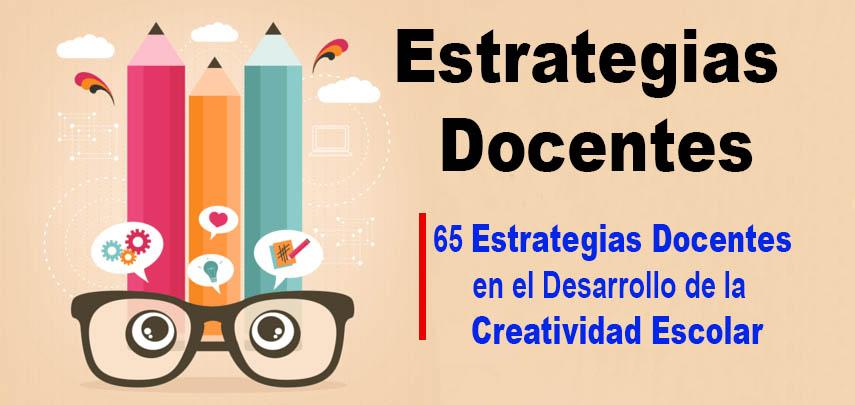 65 Estrategias Docentes en el Desarrollo de la Creatividad Escolar