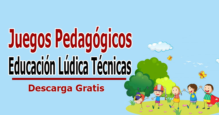 Educación Lúdica Técnicas y Juegos Pedagógicos