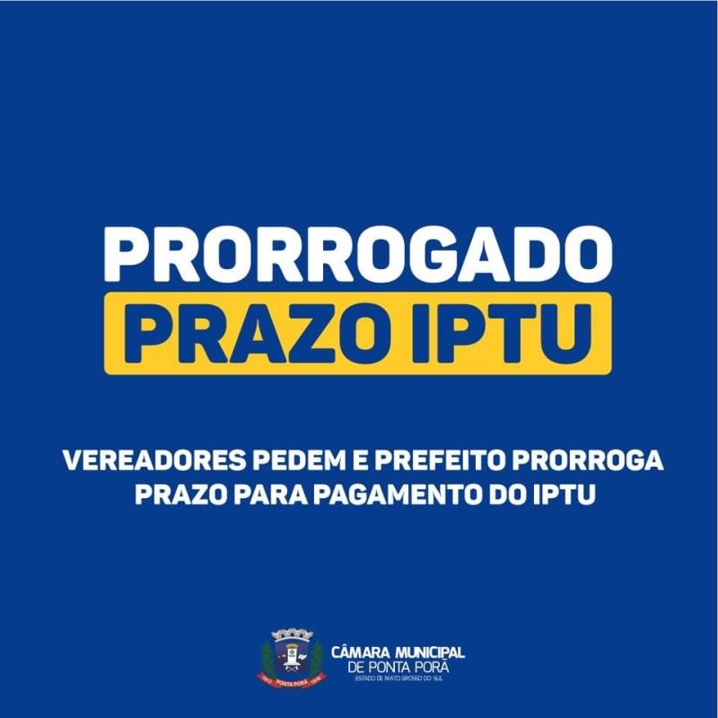 Vereadores pedem e prefeito prorroga prazo para pagamento do IPTU