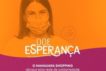 Campanha 'Doe Esperança' é lançada pelo Manauara Shopping para amenizar os impactos sociais da Covid-19