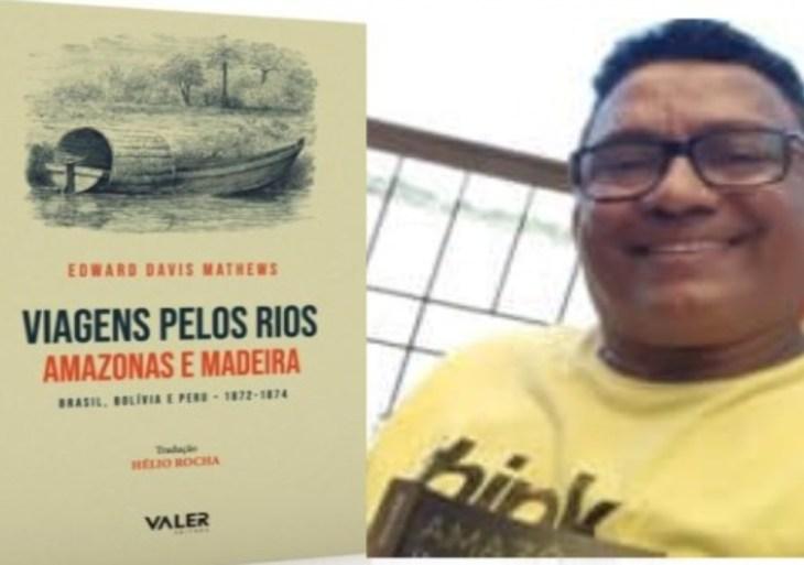 Pela 1ª vez em língua portuguesa, 'Viagens pelos rios Amazonas e Madeira', com tradução de Hélio Rocha, será lançado neste sábado (3) em Manaus