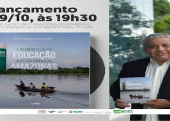 Professor universitário lança o livro 'A Interiorização da Educação Superior Pública no Amazonas, nesta sexta-feira