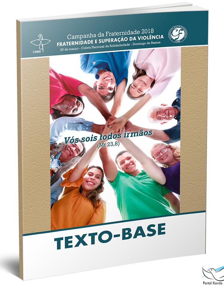 Resumo do Texto-base da Campanha da Fraternidade 2018