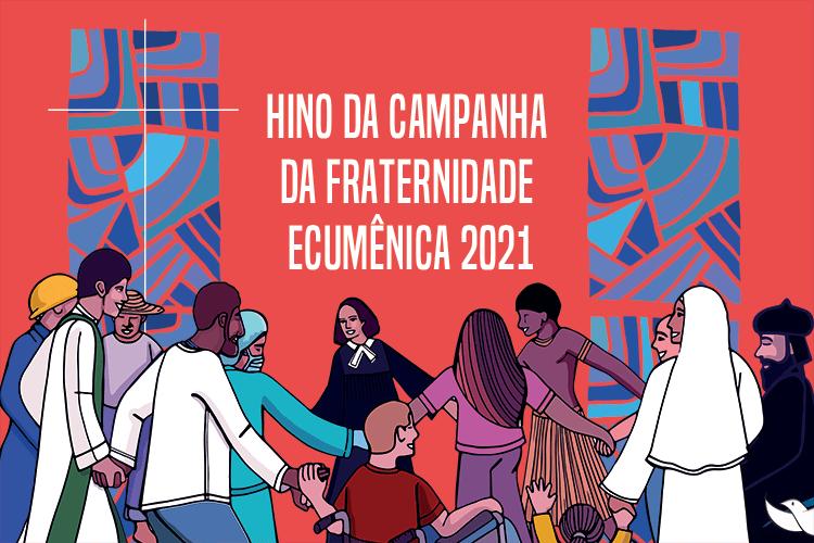Hino da Campanha da Fraternidade 2021
