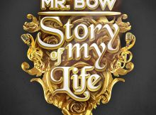 Mr. Bow Story Of My Life