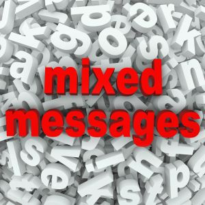 Mixed messages occur when the spoken words do not match the tone of voice or body language.