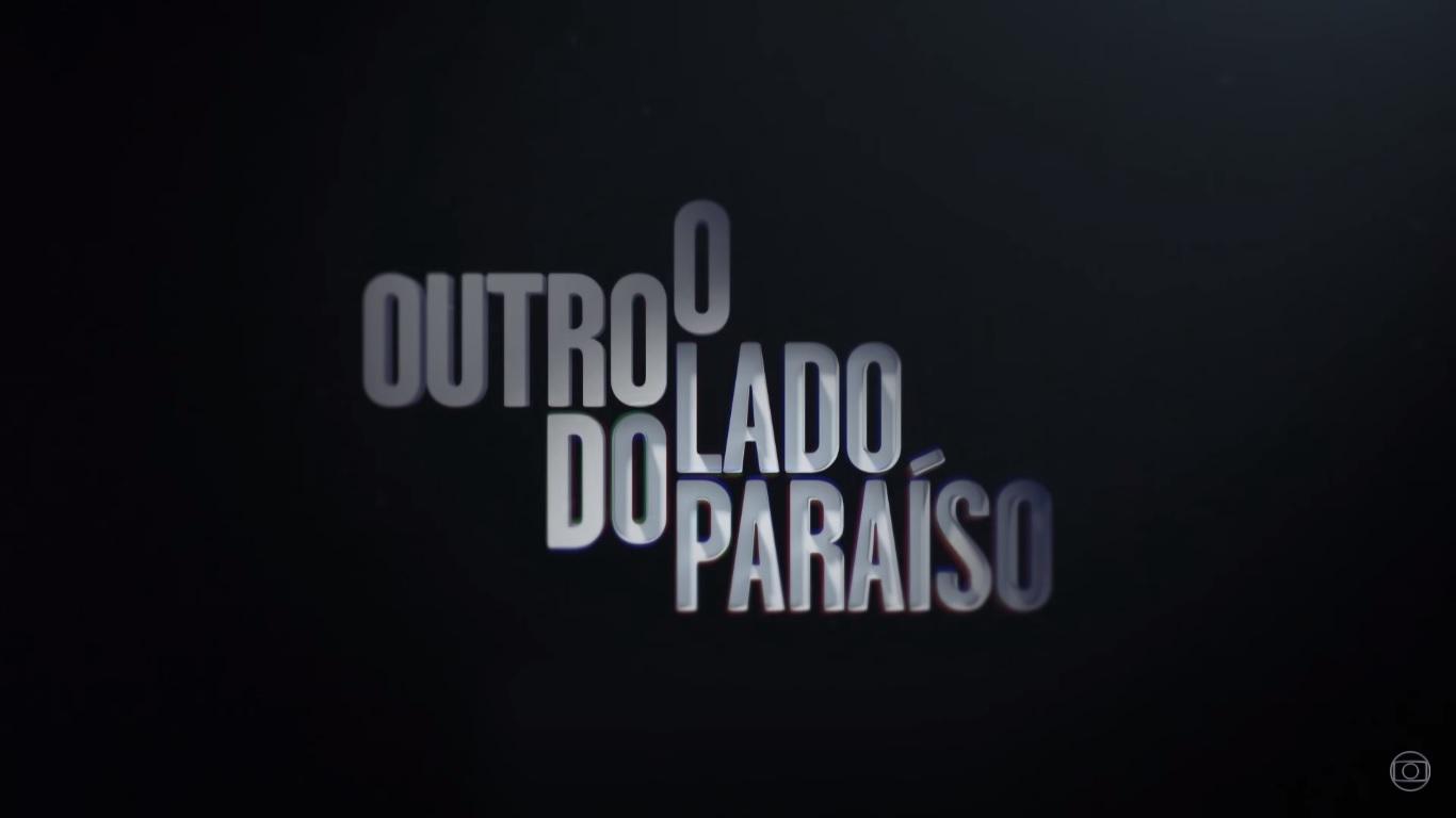 O Outro Lado do Paraíso, novela da Globo