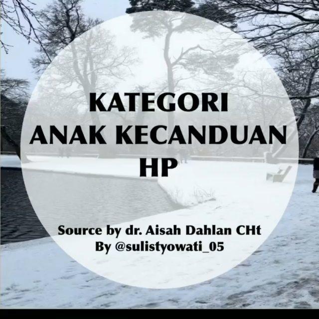 Info sehat, Kategori Anak kecanduan HP . . Sumber dr Aisyah Dahlan CHt Pecinta dr Aisah Dahlan video Repost…