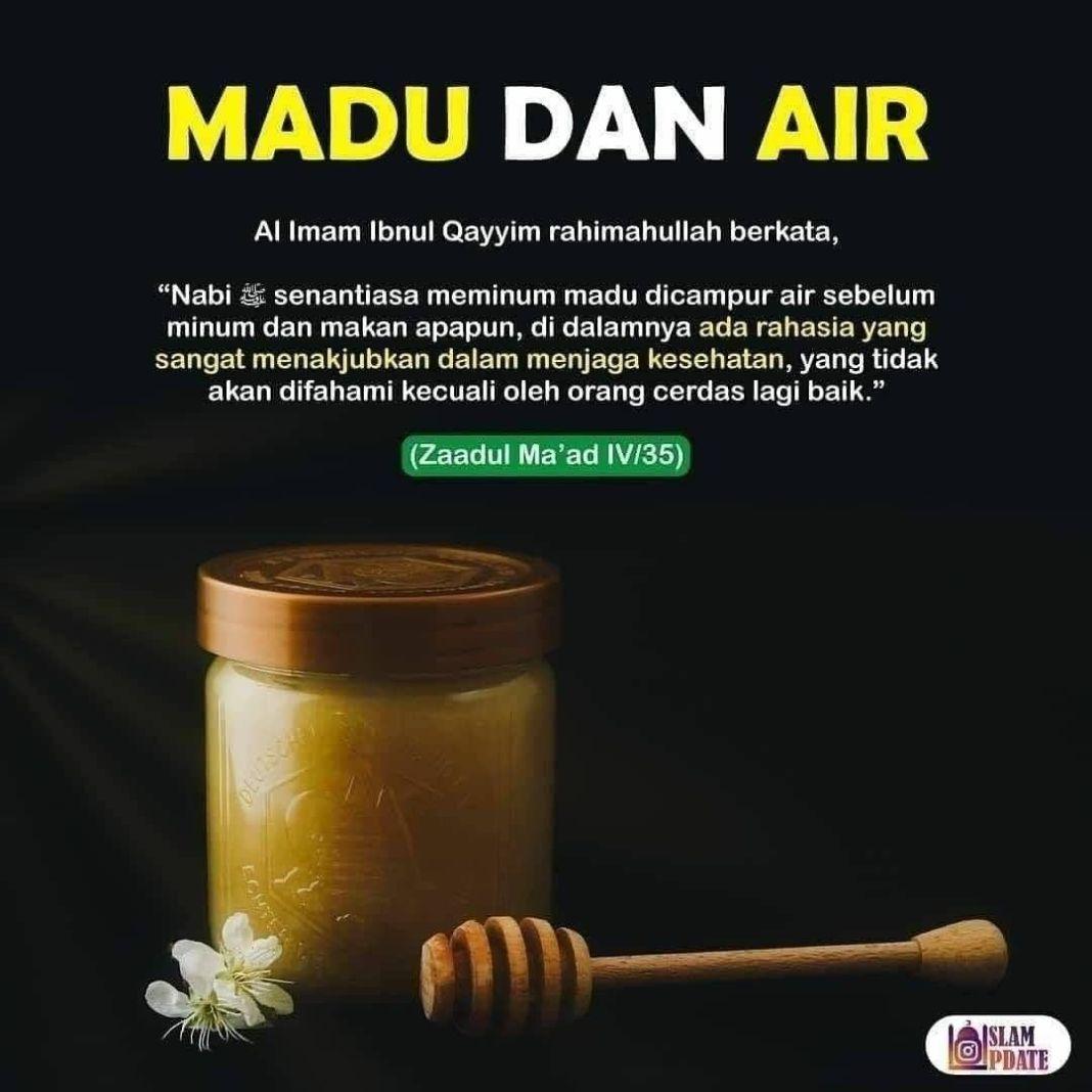 "Info sehat, MADU serta AIR . Al Imam Ibnul Qayyim rahimahullah berkata, . ""Nabi senantiasa meminum madu d…"