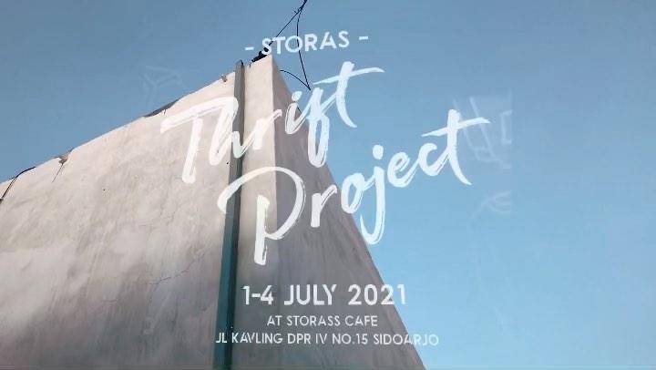 "THRIFT PROJECT"" by STORAS   1-4 Juli 2021 At STORAS CAFE Jl. Kavling DPR IV No.15, Sidoarjo  Su…"