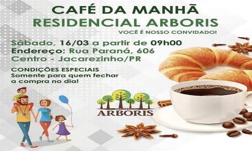 Residencial Arboris convida todos nossos internautas para um delicioso café da manhã 16/03