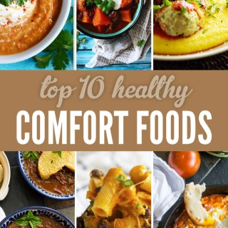 Top 10 (Healthy!) Comfort Foods
