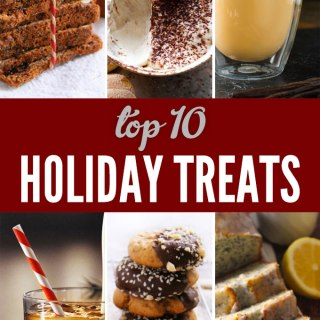 Happy Holidays! Top 10 Holiday Treats
