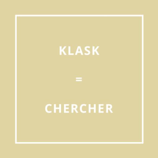 Traduction bretonne Klask = Chercher