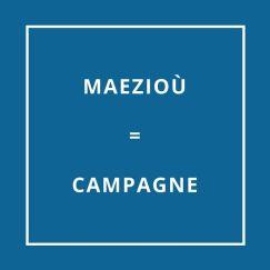 Traduction bretonne : MAEZIOÙ = CAMPAGNE