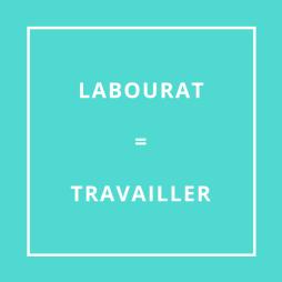 Traduction bretonne : LABOURAT = TRAVAILLER