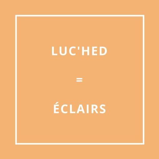 Traduction bretonne : LUC'HED = ÉCLAIRS