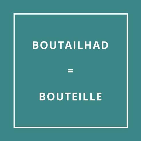 Traduction bretonne : BOUTAILHAD = BOUTEILLE