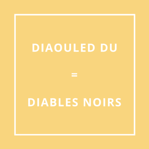 Traduction bretonne : DIAOULED DU = DIABLES NOIRS