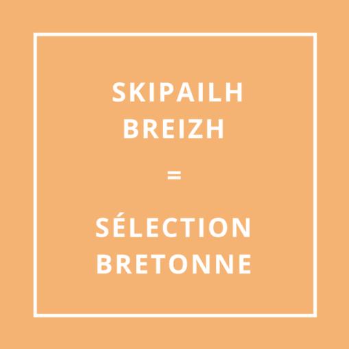 Traduction bretonne : SKIPAILH BREIZH = SÉLECTION BRETONNE