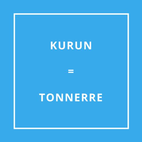 Traduction bretonne KURUN = TONNERRE (kuu-run)