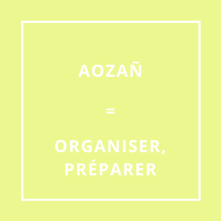 Traduction bretonne : AOZAÑ = ORGANISER, PRÉPARER