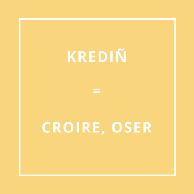 Traduction bretonne : KREDIÑ = CROIRE, OSER