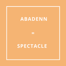 Traduction bretonne : ABADENN = SPECTACLE