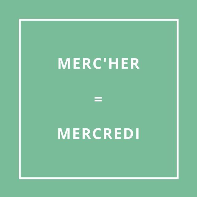 Le mercredi = D'ar Merc'her [dar mèr-Hèr]