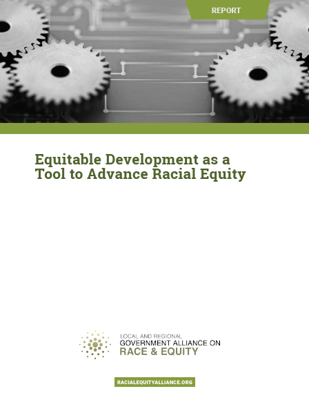 """Equitable Development as a Tool to Advance Racial Equity"""