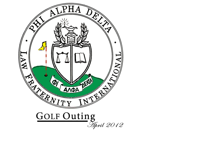 Phi Alpha Delta Golf Outing invitationcreated: Spring 2012