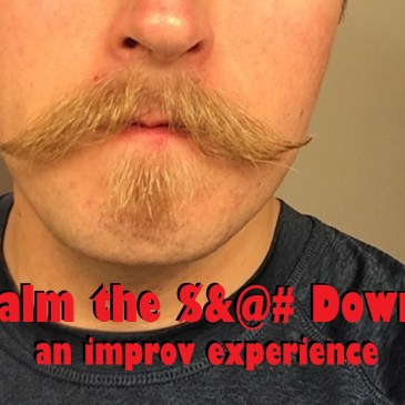 REVIEWS: Calm the $&@# Down!: An Improv Experience