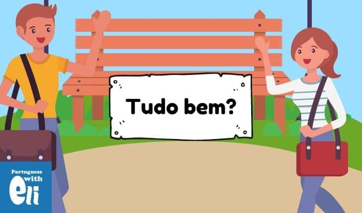 Tudo bem in portuguese, meanings and tips