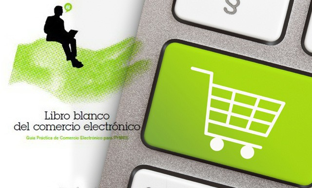 libro blanco del comercio electronico, iniciativa para fomentar el ecommerce