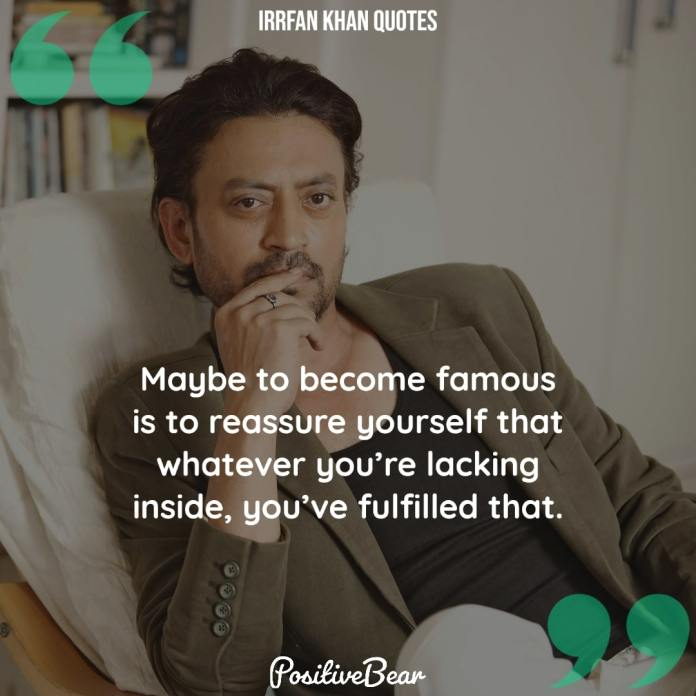 Irrfan Khan Quotes inspirational