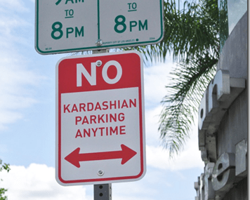 NO Kardashian Parking Anytime Signs Taking Over L.A.