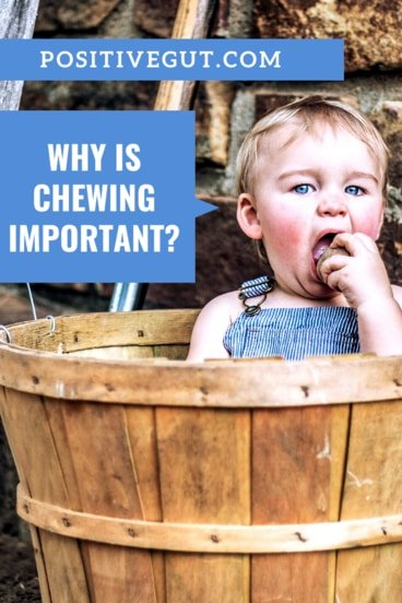 Chewing is important