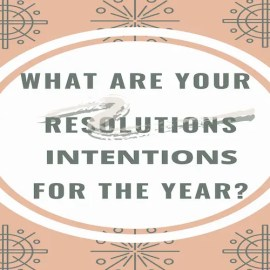 New Year's Resolutions and Good Intentions