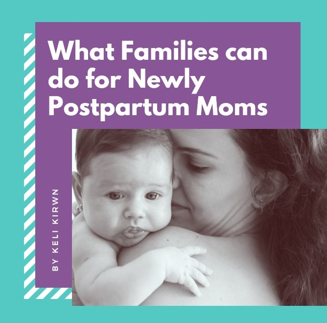 What Families can do for Newly Postpartum Moms