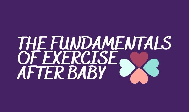 The Fundamentals of Exercise After Baby