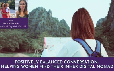 Positively  Balanced Conversation: Helping Women Find Their Inner Digital Nomad and Reach Their Goals