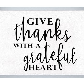 Give Thanks with a grateful heart wall art printable